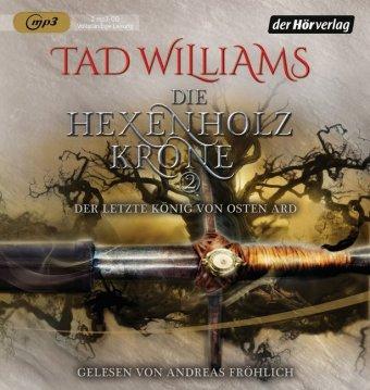 Der letzte König von Osten Ard - Die Hexenholzkrone, 2 MP3-CDs
