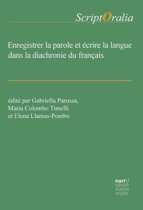 Enregistrer la parole et écrire la langue dans la diachronie du français