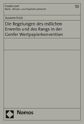 Die Regelungen des redlichen Erwerbs und des Rangs in der Genfer Wertpapierkonvention