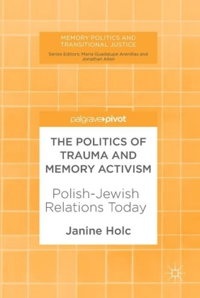 The Politics of Trauma and Memory Activism
