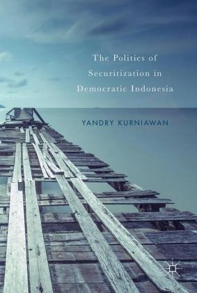 The Politics of Securitization in Democratic Indonesia