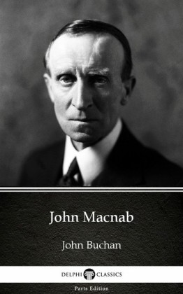 John Macnab by John Buchan - Delphi Classics (Illustrated)