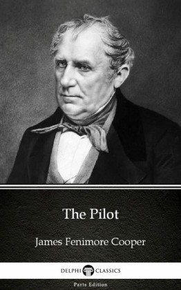 The Pilot by James Fenimore Cooper - Delphi Classics (Illustrated)