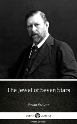 The Jewel of Seven Stars by Bram Stoker - Delphi Classics (Illustrated)