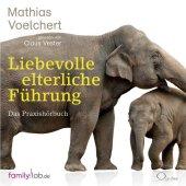 Liebevolle elterliche Führung, 6 Audio-CDs Cover