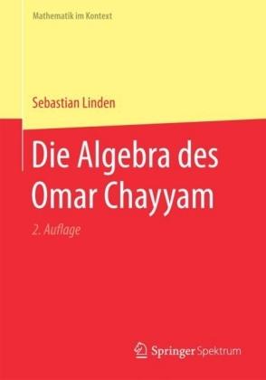 Die Algebra des Omar Chayyam