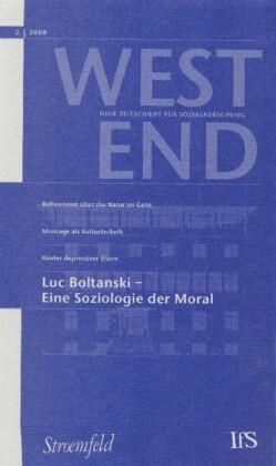 WestEnd 2008/2: Luc Boltanski - Eine Soziologie der Moral