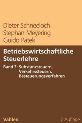 Betriebswirtschaftliche Steuerlehre Band 3: Substanzsteuern, Verkehrssteuern, Besteuerungsverfahren