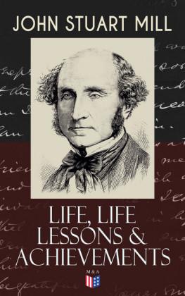 John Stuart Mill: Life, Life Lessons & Achievements