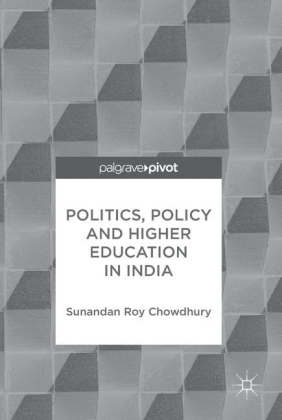 Politics, Policy and Higher Education in India