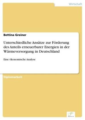 Unterschiedliche Ansätze zur Förderung des Anteils erneuerbarer Energien in der Wärmeversorgung in Deutschland