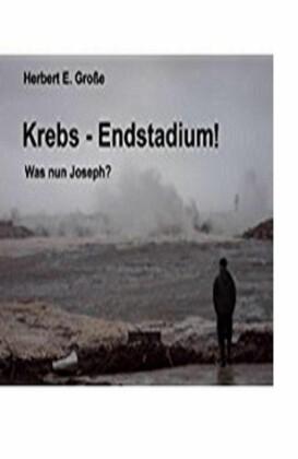 Krebs-Endstadium! Was nun Joseph?