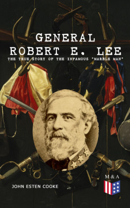General Robert E. Lee: The True Story of the Infamous 'Marble Man'
