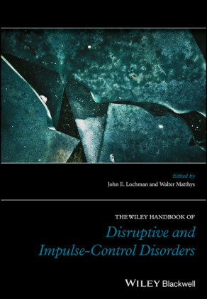 The Wiley Handbook of Disruptive and Impulse-Control Disorders