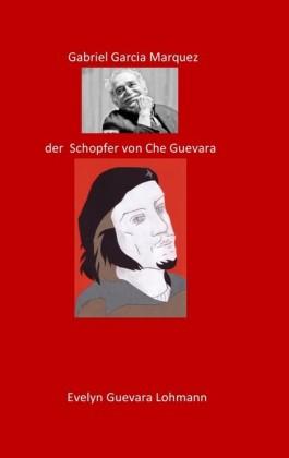 Gabriel Garcia Marquez, der Schöpfer von Che Guevara