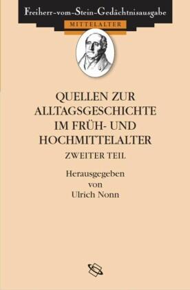 Quellen zum Alltag im Früh- und Hochmittelalter
