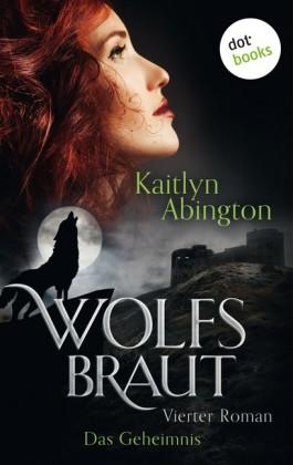 Wolfsbraut - Vierter Roman: Das Geheimnis