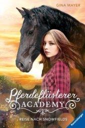 Pferdeflüsterer-Academy - Reise nach Snowfields Cover