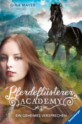 Pferdeflüsterer-Academy - Ein geheimes Versprechen Cover