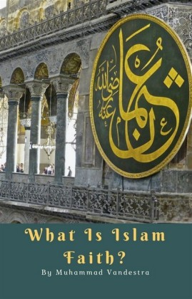 What is Islam Faith?