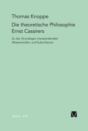 Die theoretische Philosophie Ernst Cassirers