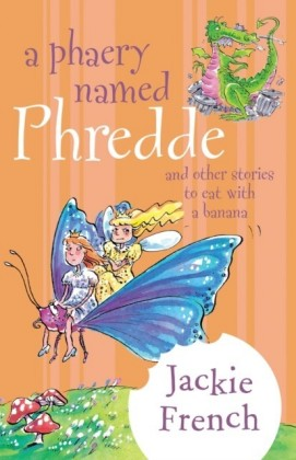 Phaery Named Phredde and Other Stories to Eat with a Banana