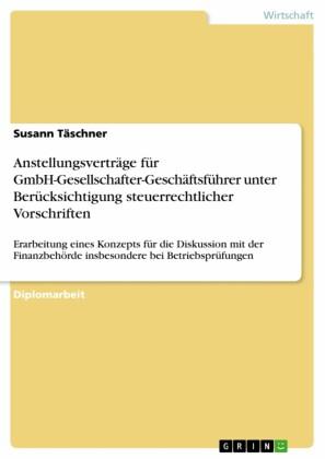 Anstellungsverträge für GmbH-Gesellschafter-Geschäftsführer unter Berücksichtigung steuerrechtlicher Vorschriften