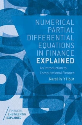 Numerical Partial Differential Equations in Finance Explained