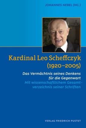 Kardinal Leo Scheffczyk (1920-2005)