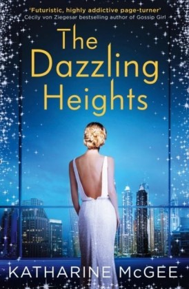 Dazzling Heights (The Thousandth Floor, Book 2)