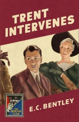 Trent Intervenes: A Detective Story Club Classic Crime Novel (The Detective Club)
