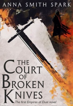 Court of Broken Knives (Empires of Dust, Book 1)