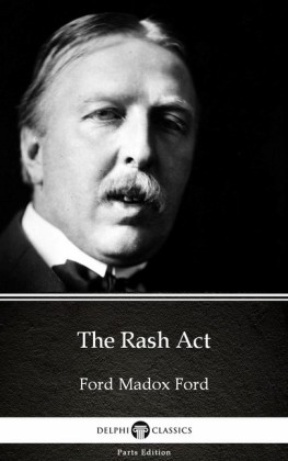 The Rash Act by Ford Madox Ford - Delphi Classics (Illustrated)
