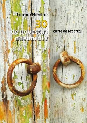 30 de povestiri adevarate. Carte de reportaj