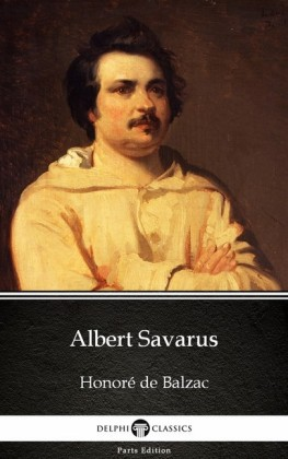 Albert Savarus by Honoré de Balzac - Delphi Classics (Illustrated)