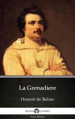 La Grenadiere by Honoré de Balzac - Delphi Classics (Illustrated)