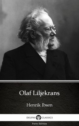 Olaf Liljekrans by Henrik Ibsen - Delphi Classics (Illustrated)