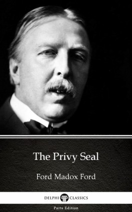The Privy Seal by Ford Madox Ford - Delphi Classics (Illustrated)