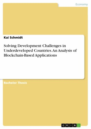 Solving Development Challenges in Underdeveloped Countries. An Analysis of Blockchain-Based Applications
