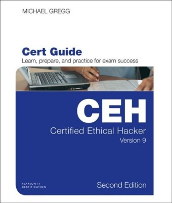 Certified Ethical Hacker (CEH) Version 9 Cert Guide