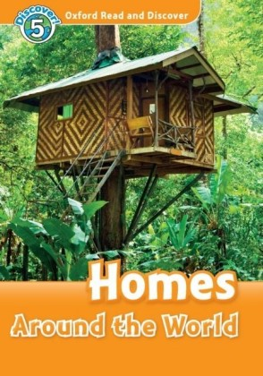 Homes Around the World (Oxford Read and Discover Level 5)