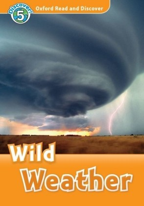 Wild Weather (Oxford Read and Discover Level 5)