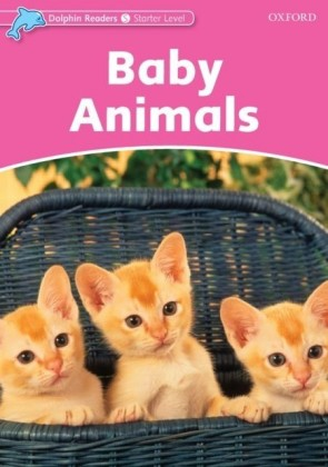 Baby Animals (Dolphin Readers Starter)