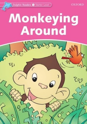 Monkeying Around (Dolphin Readers Starter)
