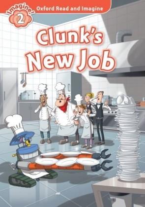 Clunk's New Job (Oxford Read and Imagine Level 2)