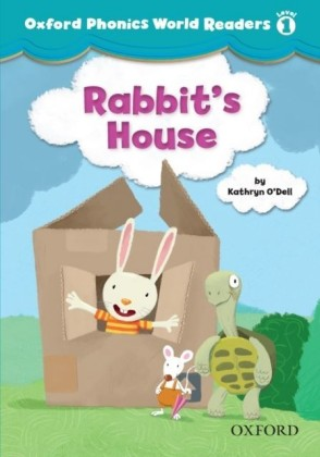 Rabbit's House (Oxford Phonics World Readers Level 1)