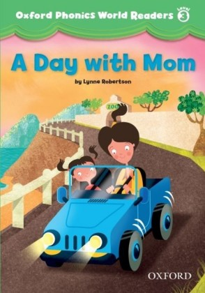 Day with Mom (Oxford Phonics World Readers Level 3)