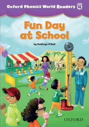 Fun Day at School (Oxford Phonics World Readers Level 4)