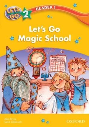 Let's Go Magic School (Let's Go 3rd ed. Level 2 Reader 1)