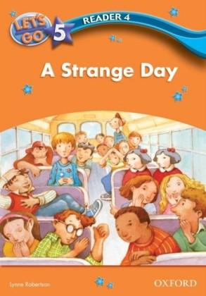Strange Day (Let's Go 3rd ed. Level 5 Reader 4)